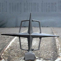 Neil Young - Chrome Dreams II